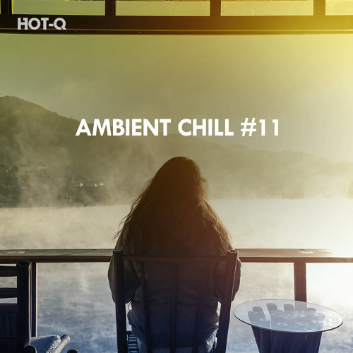 Ambient Chill, Vol. 11