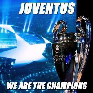 Juventus We Are the Champions - Champions League 2015