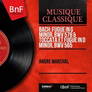 Bach: Fugue in G Minor, BWV 578 & Toccata et fugue in D Minor, BWV 565 - Mono Version