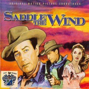 Saddle the Wind (Original Movie Sound Track)