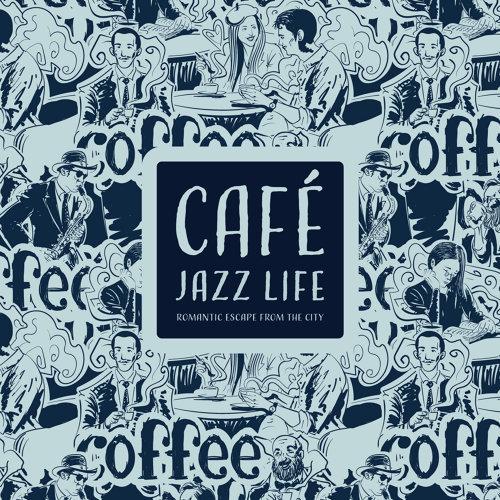 爵士咖啡館:浪漫的城市逃亡 (Café Jazz Life:Romantic Escape from the City)