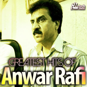 Greatest Hits of Anwar Rafi