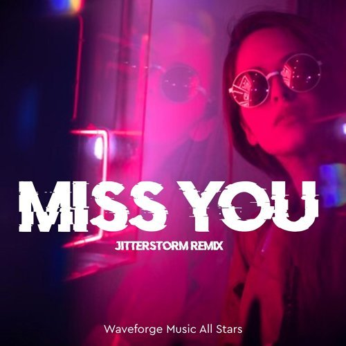Miss You (Jitterstorm Remix)