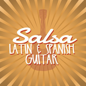Salsa: Latin & Spanish Guitar