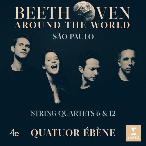 Beethoven Around the World: São Paulo, String Quartets Nos 6 & 12 (貝多芬環遊世界─弦樂四重奏全集 -第六、十二號弦樂四重奏-聖保羅)