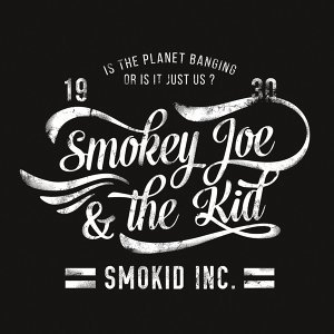Smokid Inc. - Is the Planet Banging or Is It Just Us?