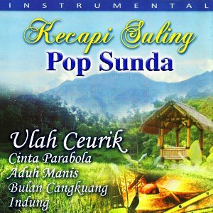 Kecapi Suling Pop Sunda Ulah Ceurik - Sundanese Instrumental
