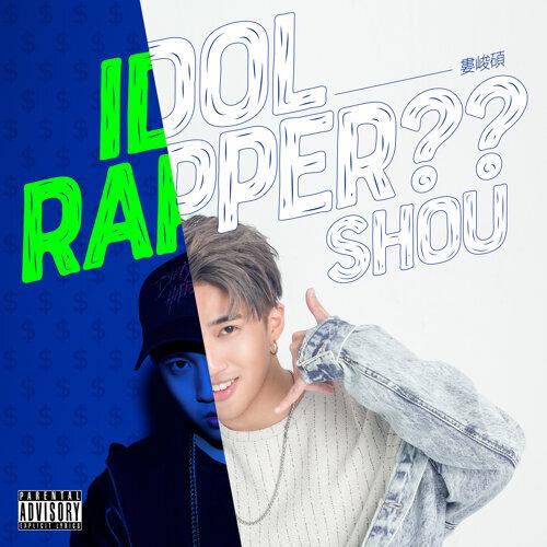IDOL RAPPER ??