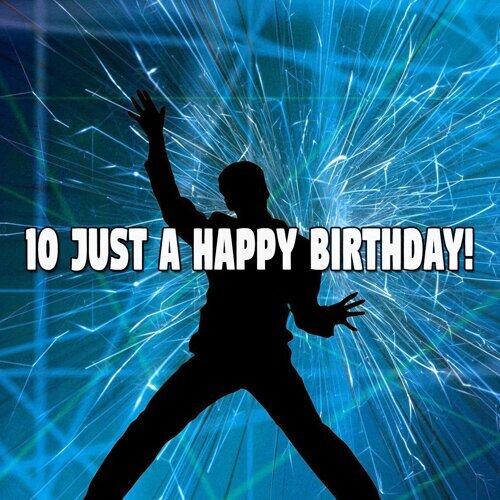 10 Just a Happy Birthday!