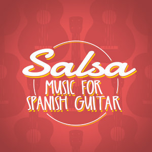 Salsa Music for Spanish Guitar