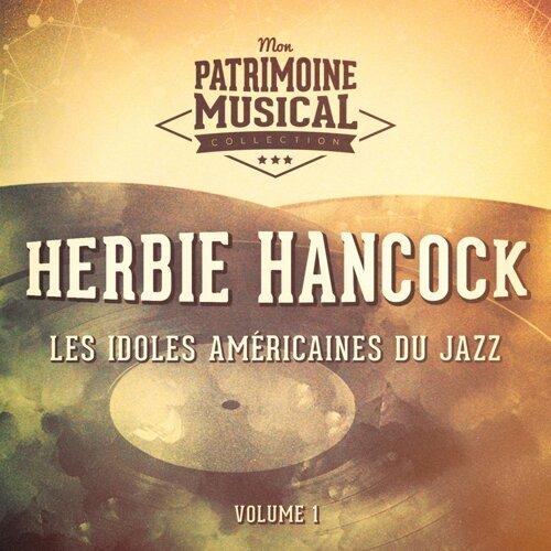 Les Idoles Américaines Du Jazz: Herbie Hancock, Vol. 1