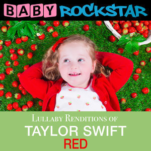 Lullaby Renditions of Taylor Swift - Red