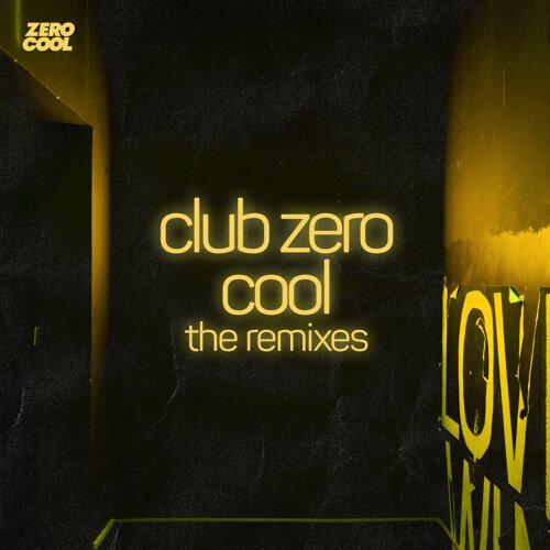 Club Zero Cool the Remixes