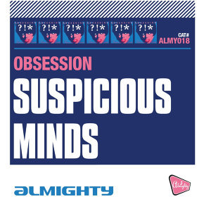 Almighty Presents: Suspicious Minds