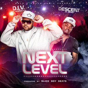 Next Level (feat. Descent da Money)
