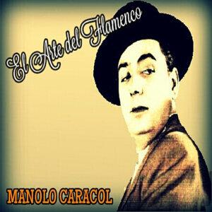 Manolo Caracol - El Arte del Flamenco