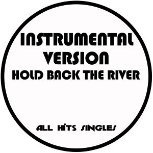 Hold Back the River (Instrumental Version) - Single