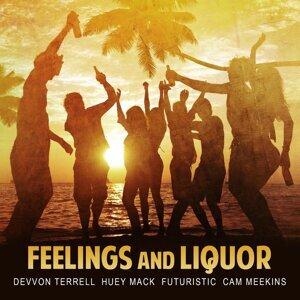 Feelings and Liquor