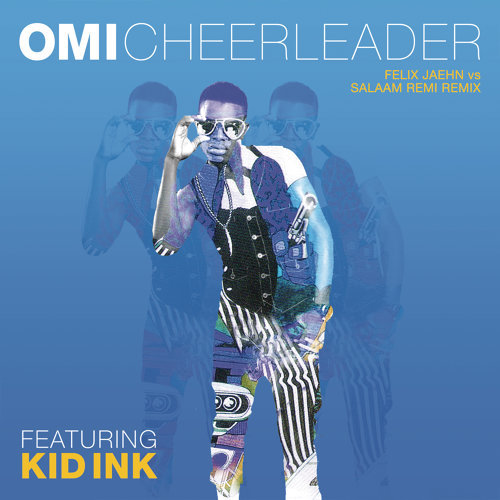 Cheerleader - Felix Jaehn vs Salaam Remi Remix