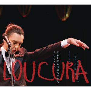 Loucura: Adriana Calcanhotto Canta Lupicínio Rodrigues (Ao Vivo)