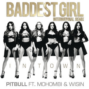 Baddest Girl in Town (International Remix) - International Remix
