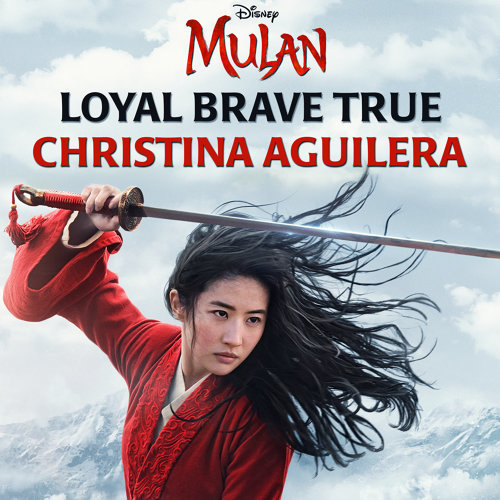 "Loyal Brave True - From ""Mulan"""