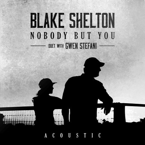 Nobody But You (Duet with Gwen Stefani) - Acoustic