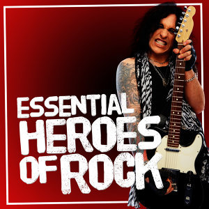 Essential Heroes of Rock