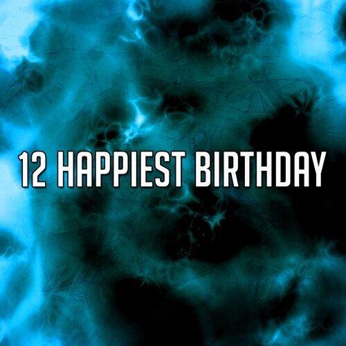 12 Happiest Birthday