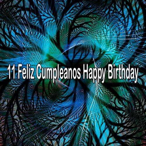 11 Feliz Cumpleanos Happy Birthday