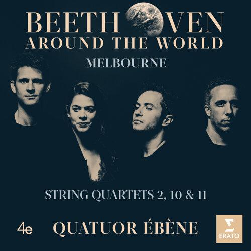Beethoven Around the World: Melbourne, String Quartets Nos 2, 10 & 11 (貝多芬環遊世界─弦樂四重奏全集 -第二、十一&十號弦樂四重奏-墨爾本)