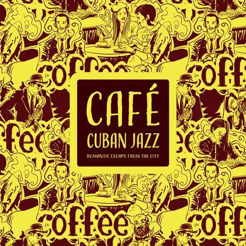古巴爵士咖啡館:浪漫的城市逃亡 (Café Cuban Jazz:Romantic Escape from the City)