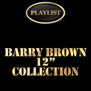 Barry Brown 12 Inch Collection Playlist
