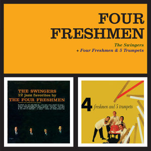 The Swingers + Four Freshmen & 5 Trumpets (Bonus Track Version)
