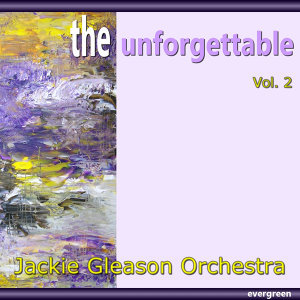 Jackie Gleason Orchestra – the Unforgettable, Vol. 2
