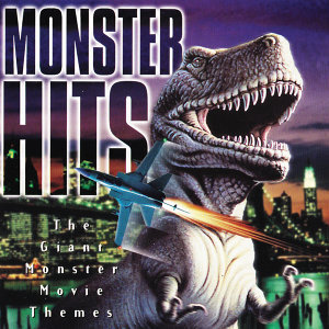 Monster Hits: The Giant Monster Movie Themes
