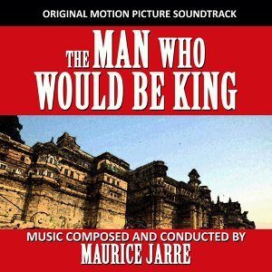 The Man Who Would Be King (Original Motion Picture Soundtrack)