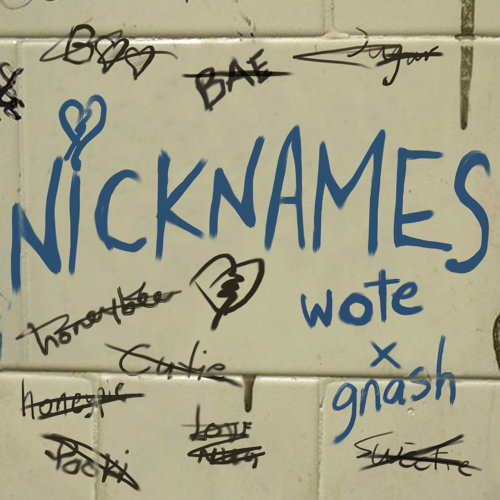 Nicknames (feat. gnash)