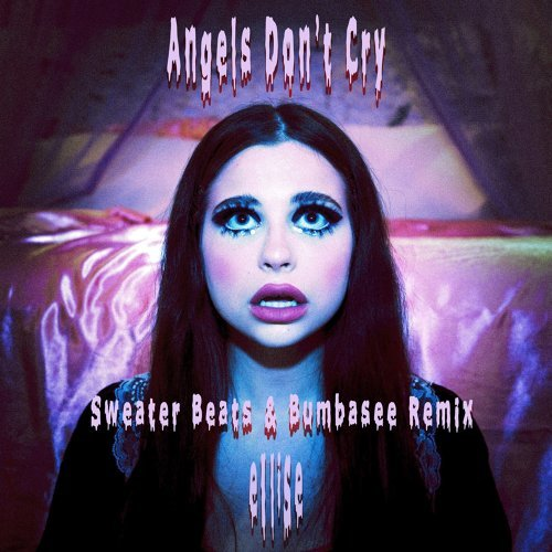 Angels Don't Cry - Sweater Beats & Bumbasee Remix