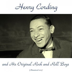 Henry Cording and His Original Rock and Roll Boys - Remastered 2015