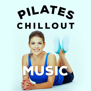 Pilates Chillout Music