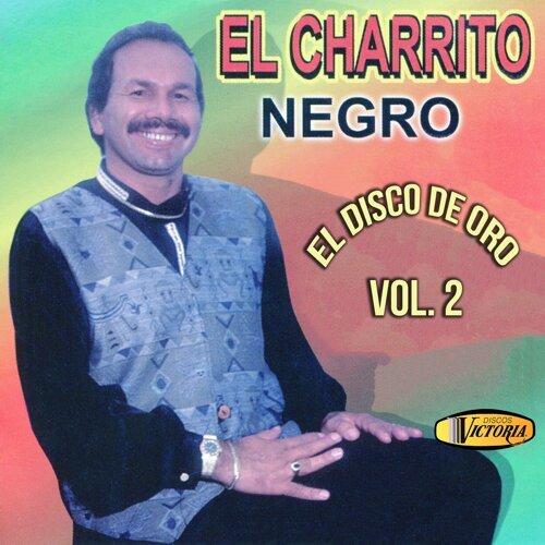 El Charrito Negro El Disco De Oro Vol 2 Kkbox