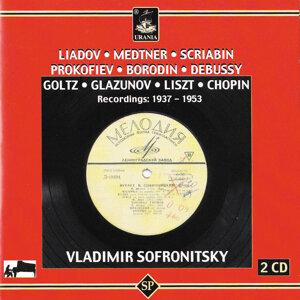 Liadov - Medtner - Scriabin - Prokofiev - Borodin - Debussy - Goltz - Glazunov - Liszt - Chopin: Recordings: 1937 - 1953