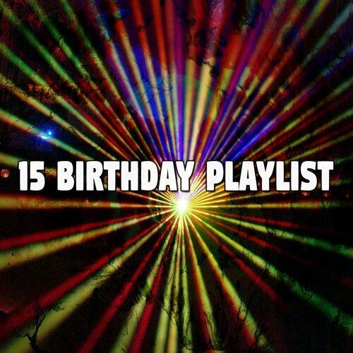 15 Birthday Playlist