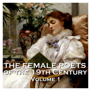 The Female Poets of the Nineteenth Century - Volume 1