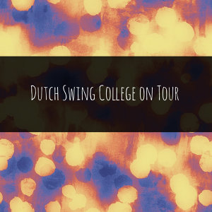 Dutch Swing College on Tour (Live)