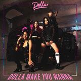 Dolla Make You Wanna