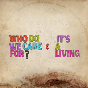 Who Do We Care For?