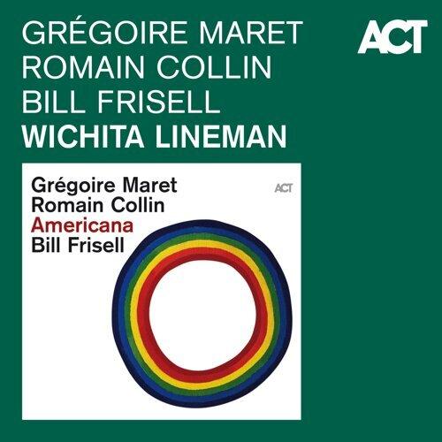 Gregoire Maret, Romain Collin & Bill Frisell - Wichita Lineman - KKBOX