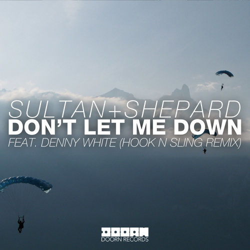 Don't Let Me Down - Hook N Sling Remix